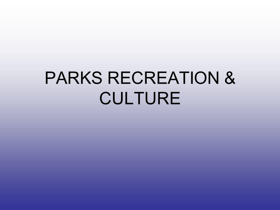 PARKS RECREATION & CULTURE