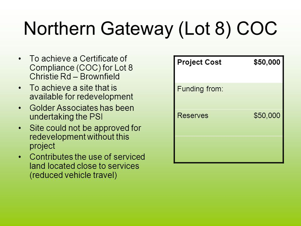 Northern Gateway (Lot 8) COC To achieve a Certificate of Compliance (COC) for Lot 8 Christie Rd – Brownfield To achieve a site that is available for r