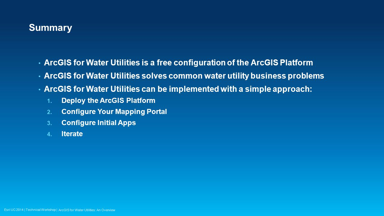 Esri UC 2014 | Technical Workshop | Summary ArcGIS for Water Utilities is a free configuration of the ArcGIS Platform ArcGIS for Water Utilities solve