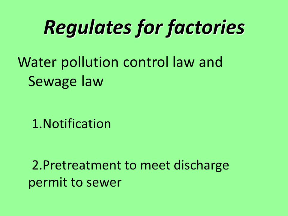 Regulates for factories Notification Type of designated factories Installation of pretreatment Water quality control administrator Emergency Reporting