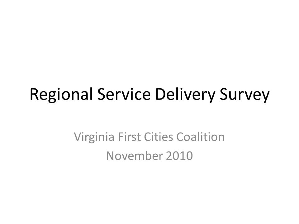 Regional Service Delivery Survey Virginia First Cities Coalition November 2010
