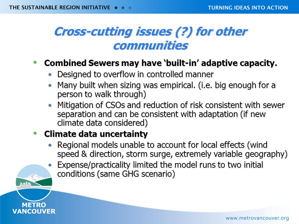 Livable Region Strategy Plan Review towards 2031 Cross-cutting issues ( ) for other communities Combined Sewers may have 'built-in' adaptive capacity.