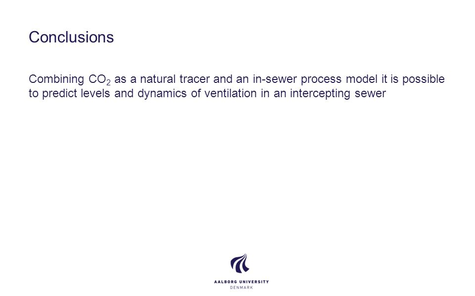 Conclusions Combining CO 2 as a natural tracer and an in-sewer process model it is possible to predict levels and dynamics of ventilation in an intercepting sewer