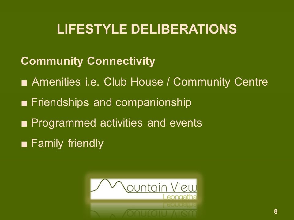 LIFESTYLE DELIBERATIONS Downsizing = Less Maintenance ■ Less housework ■ Less gardening ■ Less building maintenance ■ Increased leisure time ■ Reduced stress and worry 9