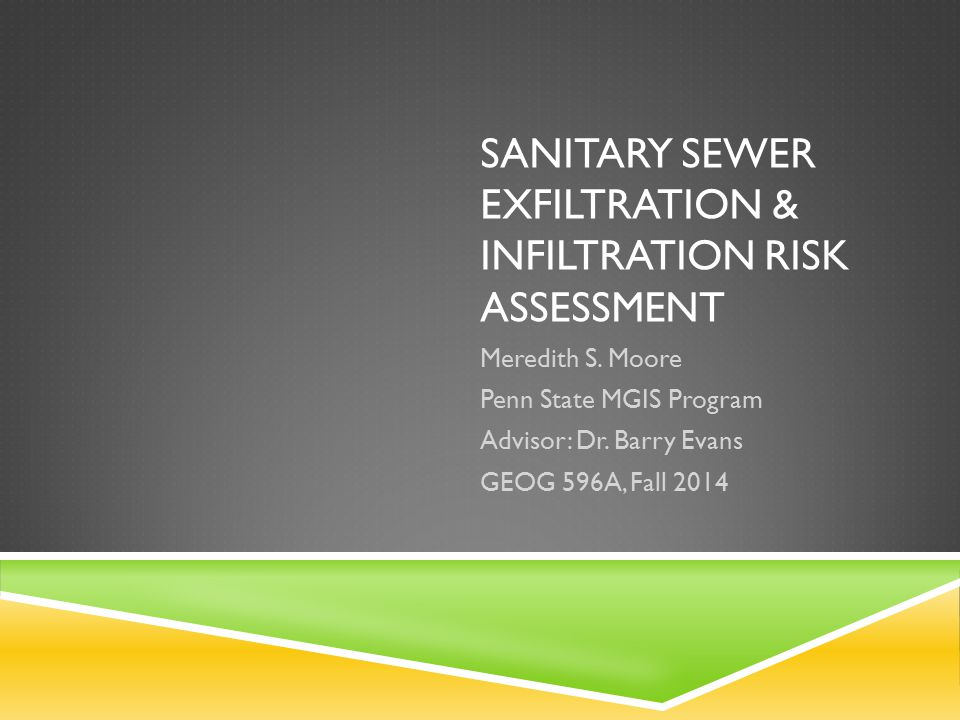 SANITARY SEWER EXFILTRATION & INFILTRATION RISK ASSESSMENT Meredith S.