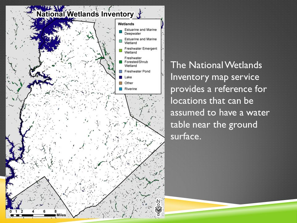 The National Wetlands Inventory map service provides a reference for locations that can be assumed to have a water table near the ground surface.