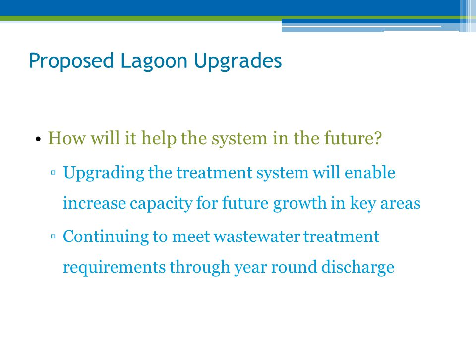 Proposed Lagoon Upgrades How will it help the system in the future.