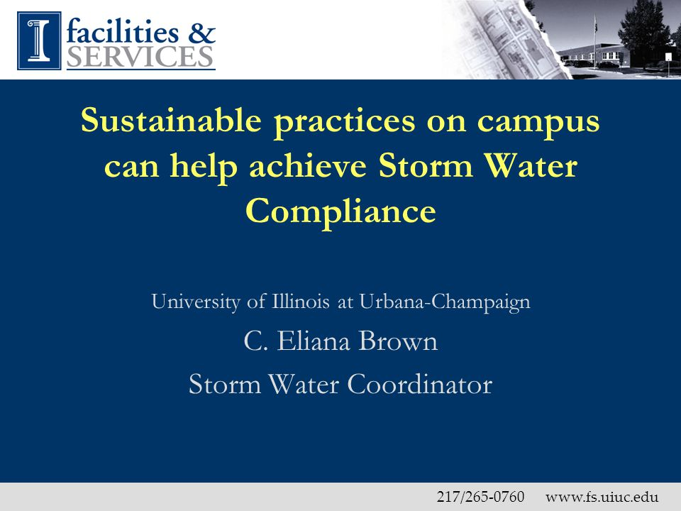 University of Illinois at Urbana-Champaign Facilities & Services Division of Safety & Compliance www.fs.uiuc.edu MS4 BLUE Future Projects