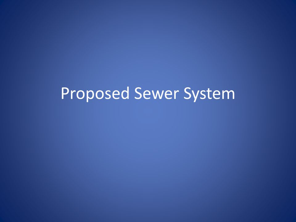 Proposed Sewer System