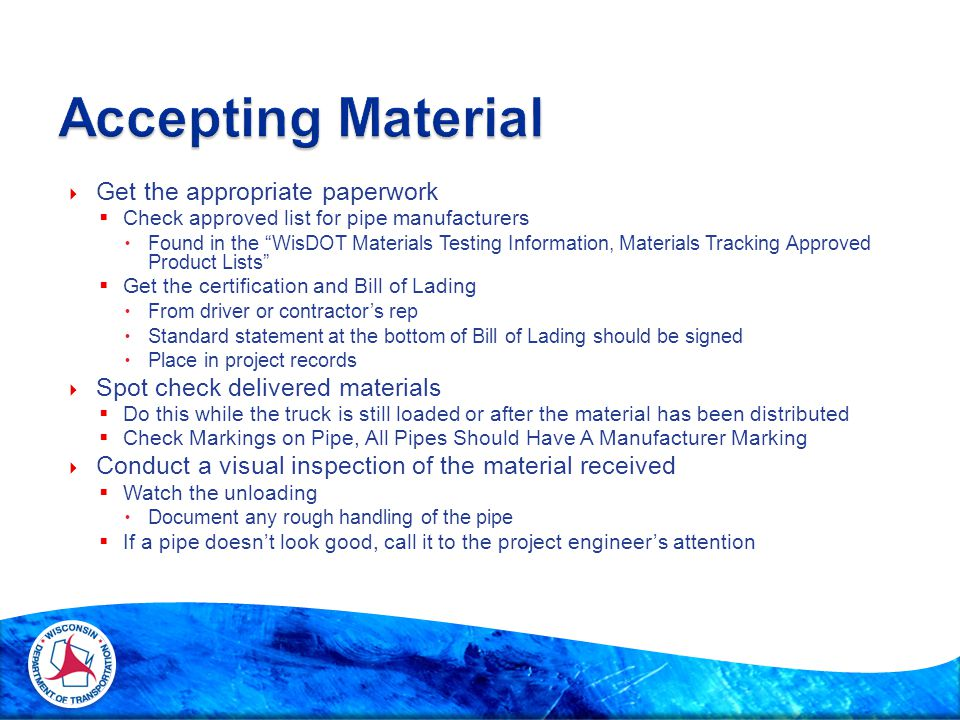 """ Get the appropriate paperwork  Check approved list for pipe manufacturers  Found in the """"WisDOT Materials Testing Information, Materials Tracking"""