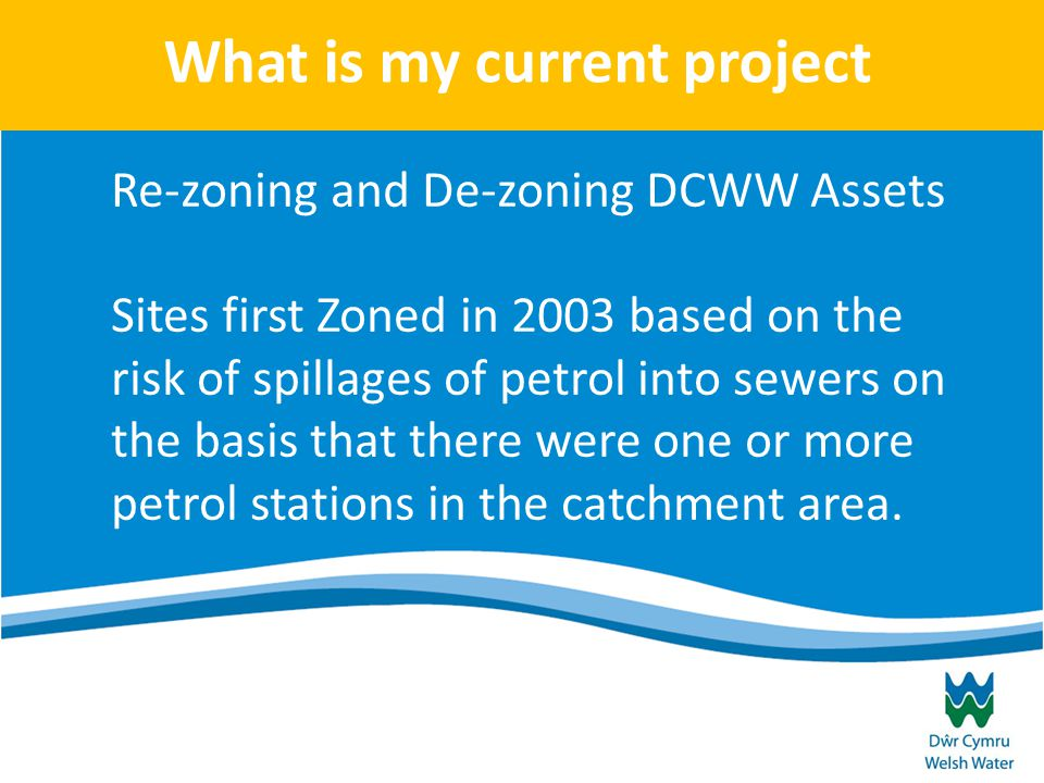 What is my current project Re-zoning and De-zoning DCWW Assets Sites first Zoned in 2003 based on the risk of spillages of petrol into sewers on the basis that there were one or more petrol stations in the catchment area.