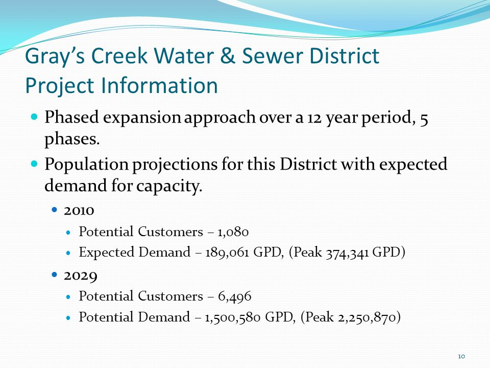 Gray's Creek Water & Sewer District Project Information Phased expansion approach over a 12 year period, 5 phases. Population projections for this Dis