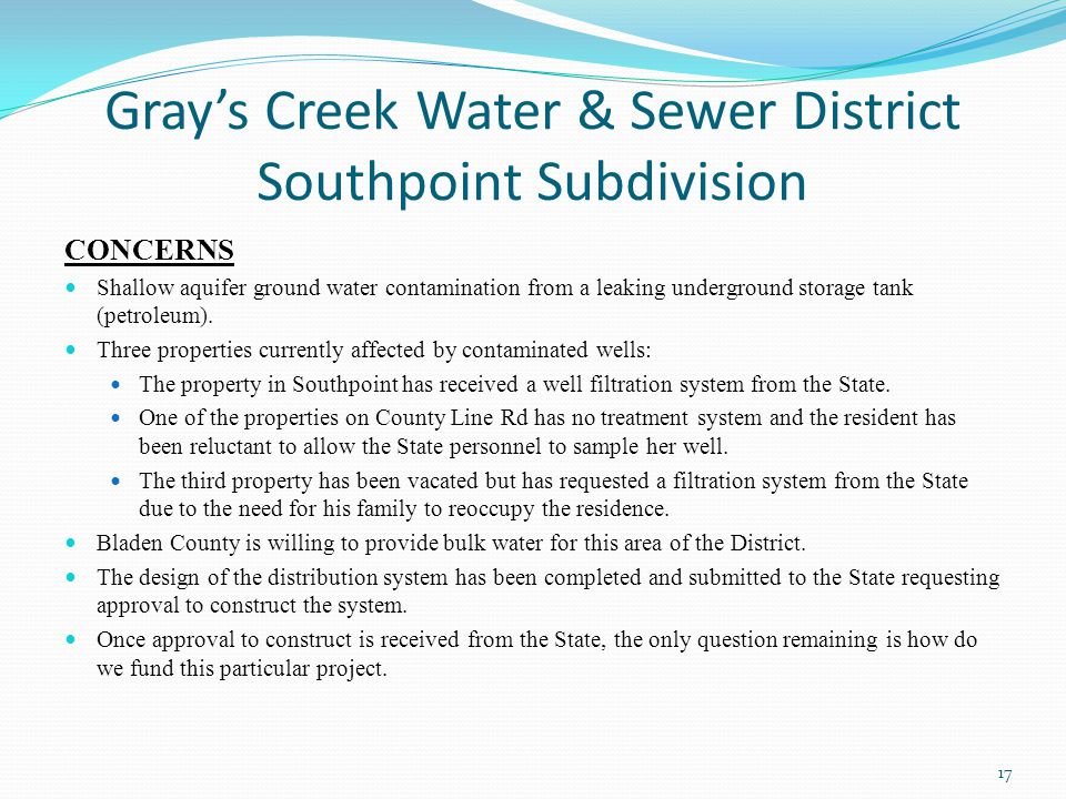 Gray's Creek Water & Sewer District Southpoint Subdivision CONCERNS Shallow aquifer ground water contamination from a leaking underground storage tank (petroleum).