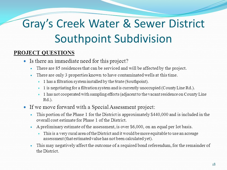 Gray's Creek Water & Sewer District Southpoint Subdivision PROJECT QUESTIONS Is there an immediate need for this project.