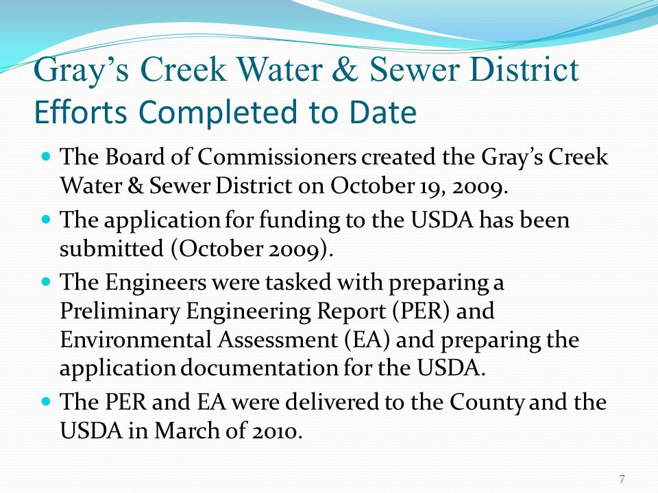 Gray's Creek Water & Sewer District Efforts Completed to Date The Board of Commissioners created the Gray's Creek Water & Sewer District on October 19, 2009.