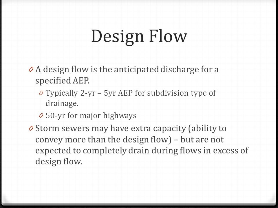 Conduit Sizing 0 Determine design flow required for a conduit (hydrology and continunity) 0 ASSUME pipe will be full (but not pressurized) – apply Manning's equation to solve for diameter