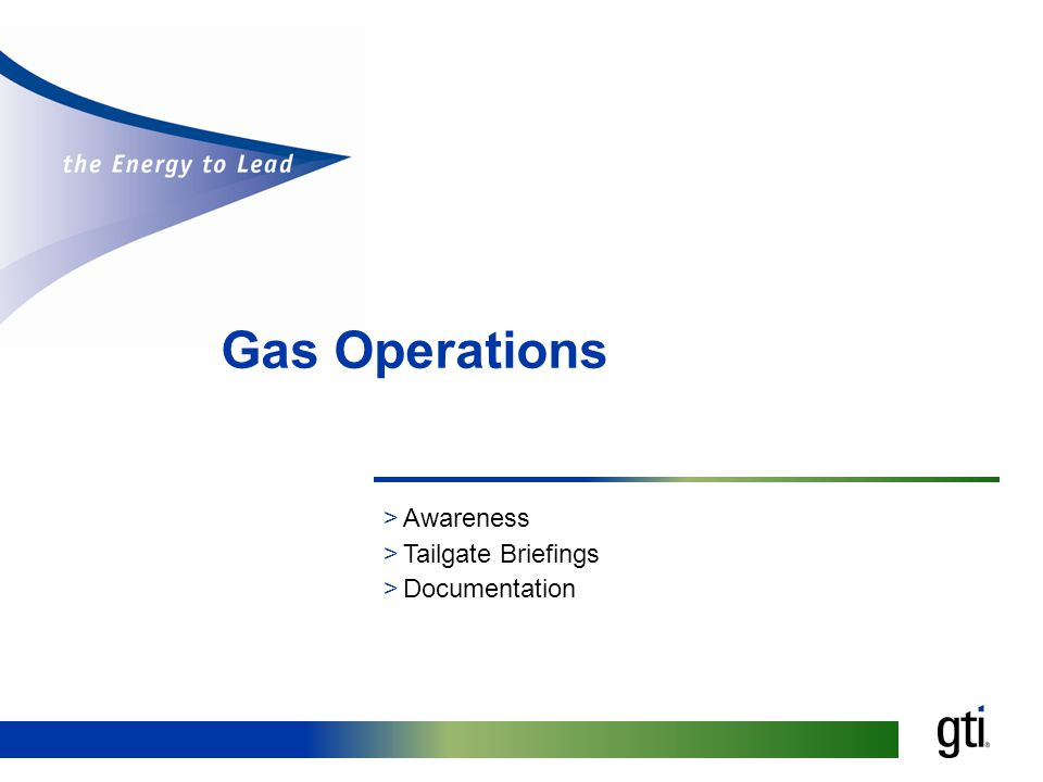 Gas Operations >Awareness >Tailgate Briefings >Documentation