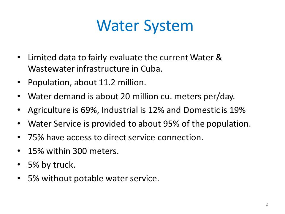 Water System Limited data to fairly evaluate the current Water & Wastewater infrastructure in Cuba.