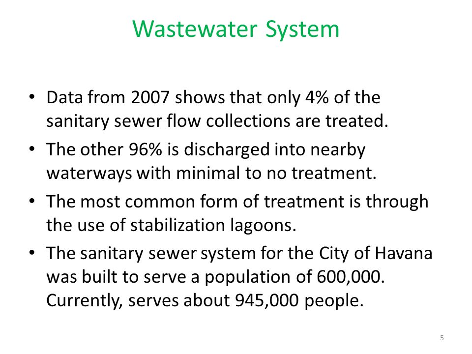 Wastewater System Data from 2007 shows that only 4% of the sanitary sewer flow collections are treated.