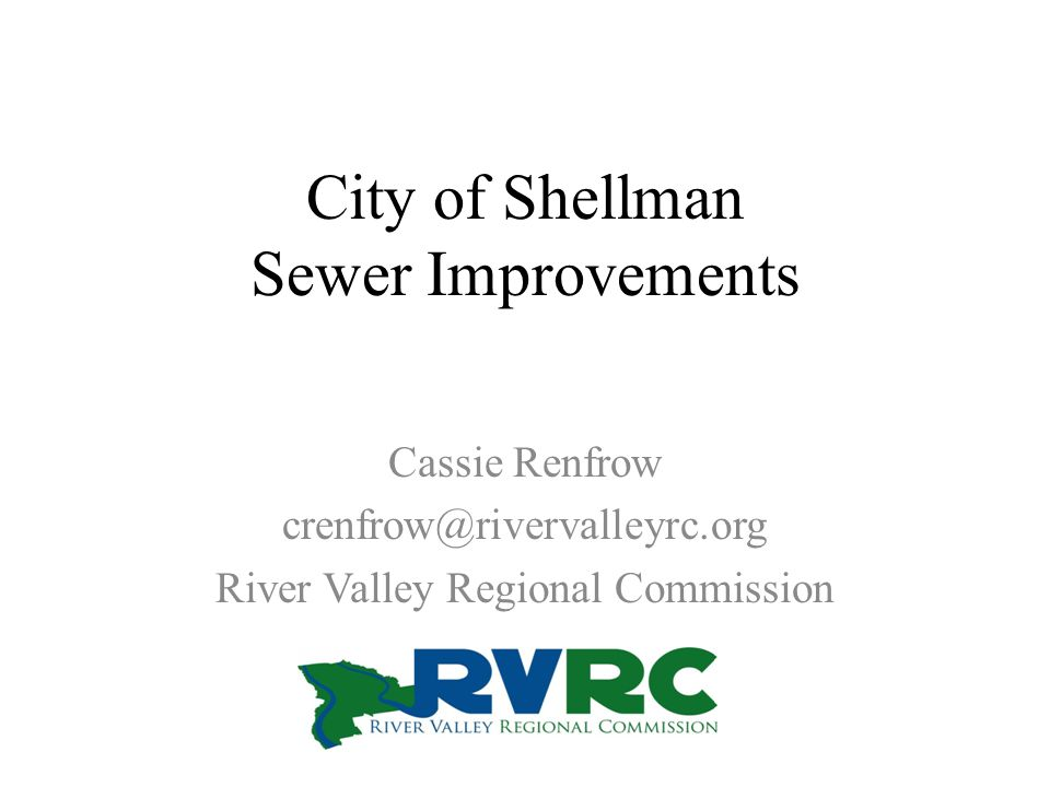 City of Shellman Sewer Improvements Cassie Renfrow crenfrow@rivervalleyrc.org River Valley Regional Commission