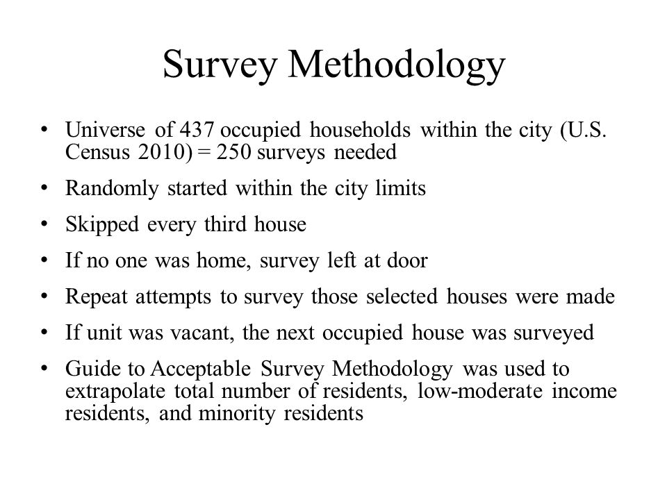 Survey Tips Use the help of local government employees Be sure to include demographic questions Ask appropriate questions for better local information Leave a comment section If resident is hesitant, explain their help is needed and tell how the project will benefit the area