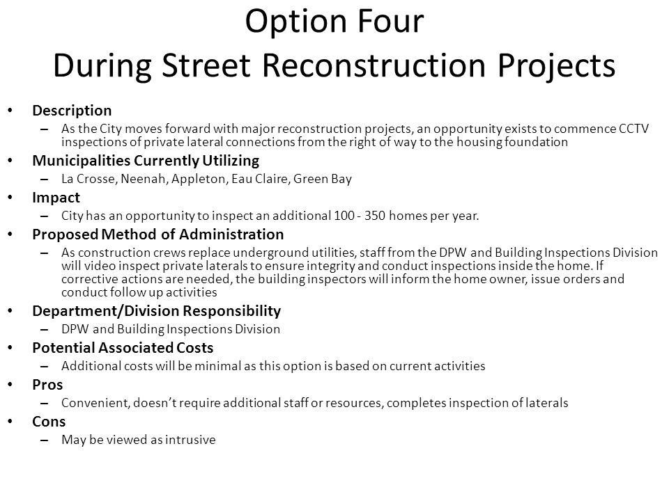 Option Four During Street Reconstruction Projects Description – As the City moves forward with major reconstruction projects, an opportunity exists to