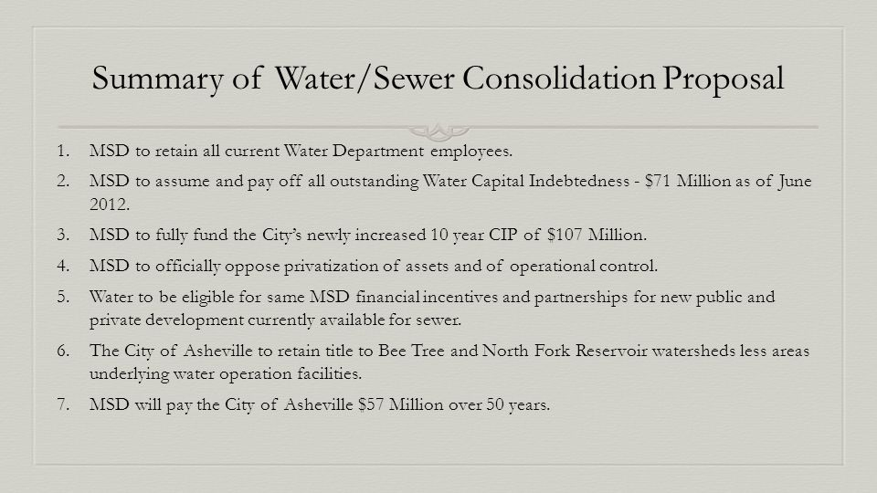 Summary of Water/Sewer Consolidation Proposal 1.MSD to retain all current Water Department employees.