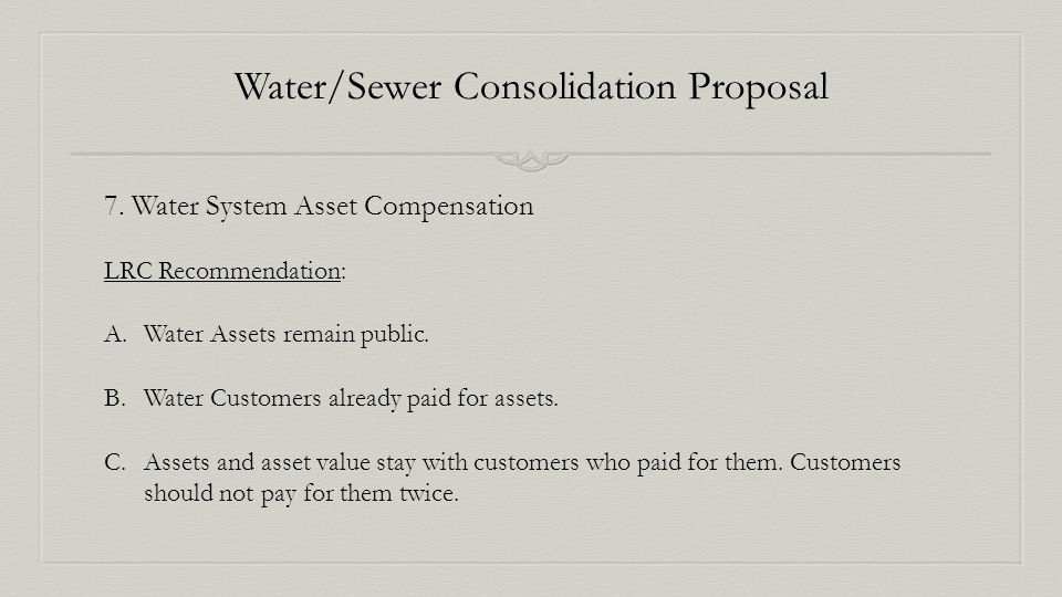 Water/Sewer Consolidation Proposal 7.