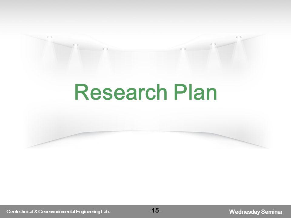 서울대학교 Wednesday Seminar Geotechnical & Geoenvorinmental Engineering Lab. Research Plan -15-