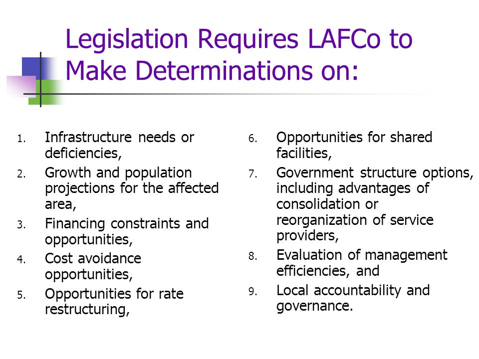 Legislation Requires LAFCo to Make Determinations on: 1.