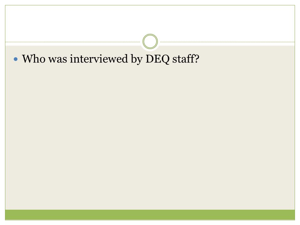Who was interviewed by DEQ staff?