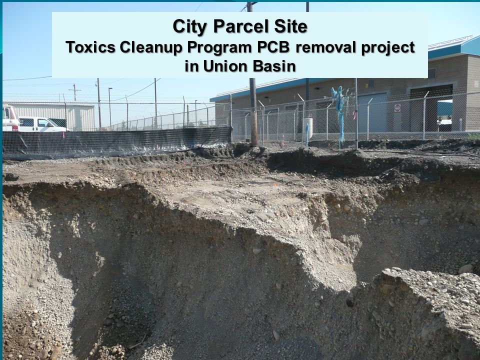 City Parcel Site Toxics Cleanup Program PCB removal project in Union Basin
