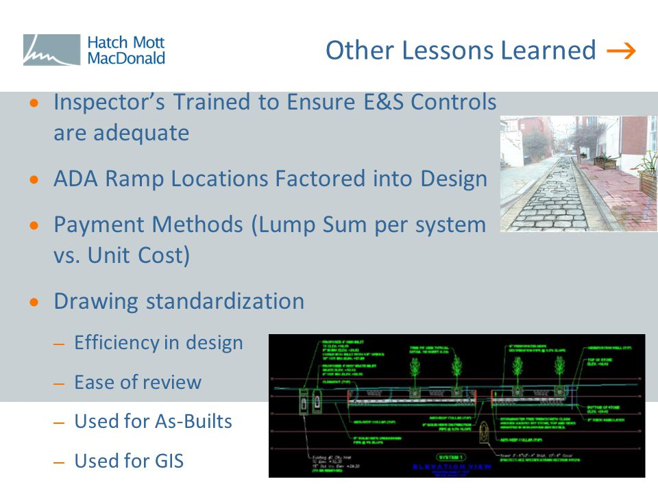 Other Lessons Learned  Inspector's Trained to Ensure E&S Controls are adequate  ADA Ramp Locations Factored into Design  Payment Methods (Lump Su