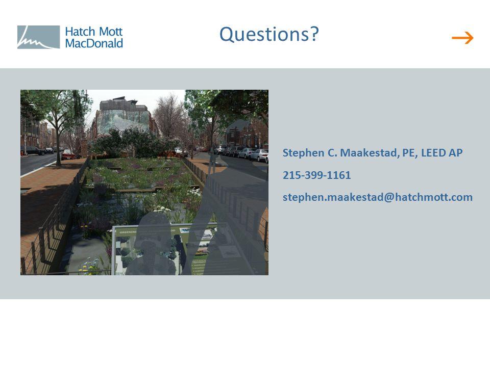  Questions? Stephen C. Maakestad, PE, LEED AP 215-399-1161 stephen.maakestad@hatchmott.com