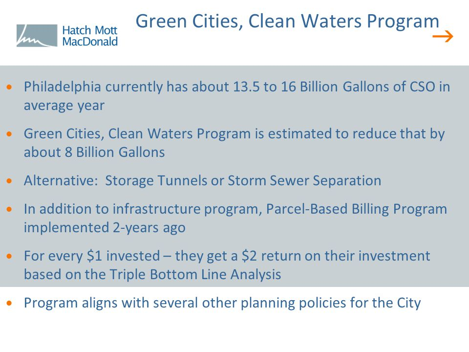  Green Cities, Clean Waters Program  Philadelphia currently has about 13.5 to 16 Billion Gallons of CSO in average year  Green Cities, Clean Waters