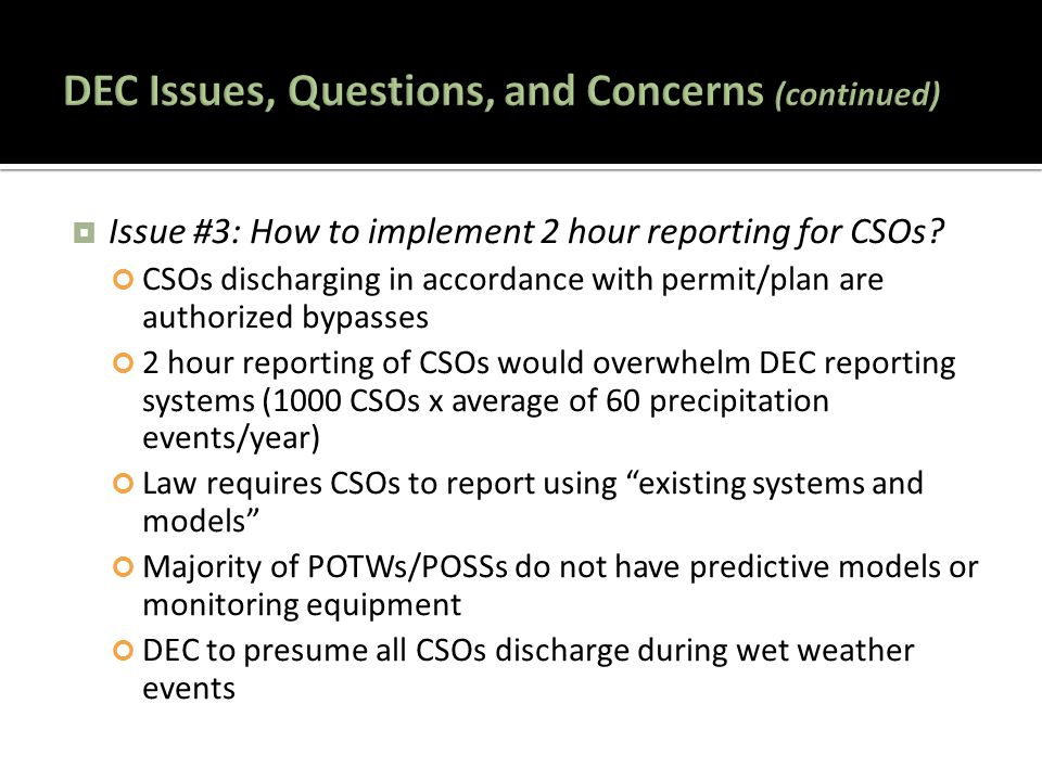  Issue #3: How to implement 2 hour reporting for CSOs? CSOs discharging in accordance with permit/plan are authorized bypasses 2 hour reporting of CS
