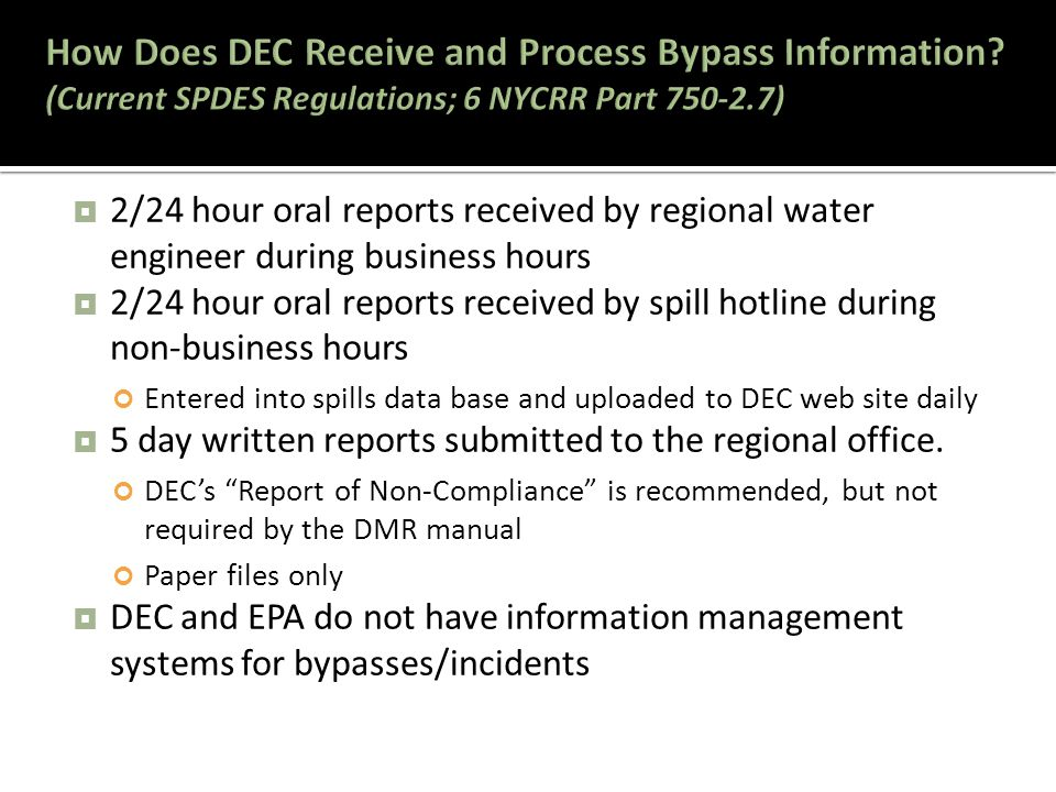 2/24 hour oral reports received by regional water engineer during business hours  2/24 hour oral reports received by spill hotline during non-busin