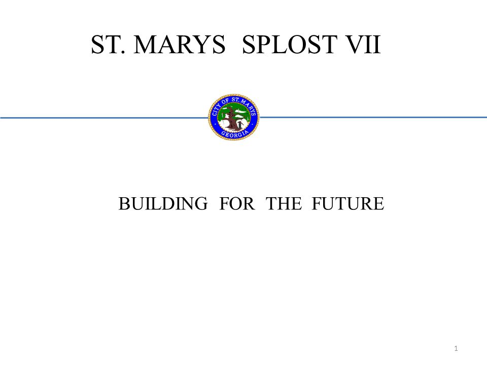ST. MARYS SPLOST VII BUILDING FOR THE FUTURE 1