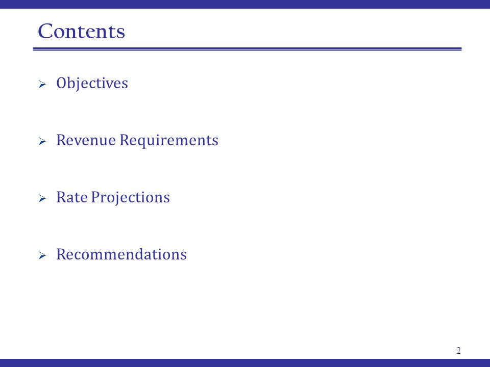 Contents 2  Objectives  Revenue Requirements  Rate Projections  Recommendations