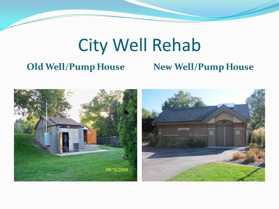 City Well Rehab Old Well/Pump House New Well/Pump House