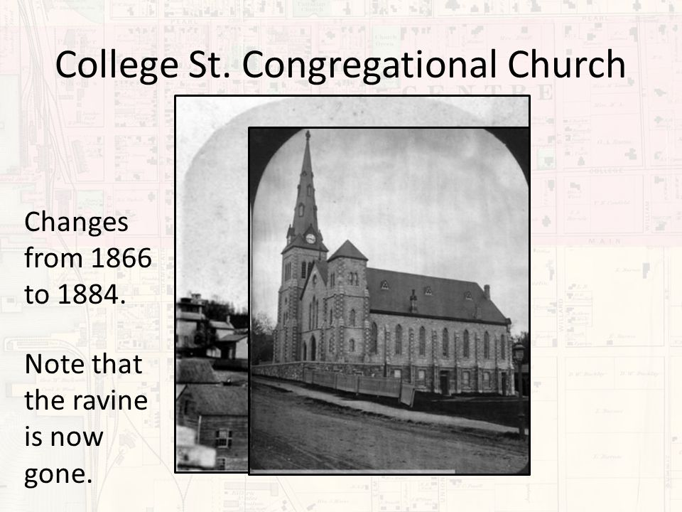 College St. Congregational Church Changes from 1866 to 1884. Note that the ravine is now gone.