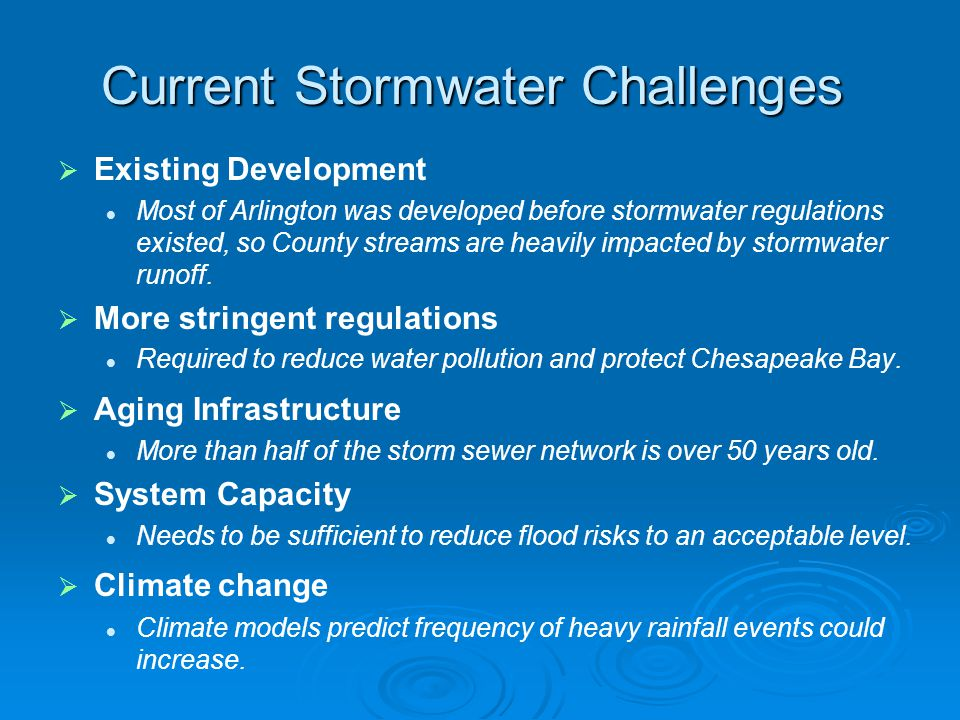 Current Stormwater Challenges   Existing Development Most of Arlington was developed before stormwater regulations existed, so County streams are heavily impacted by stormwater runoff.