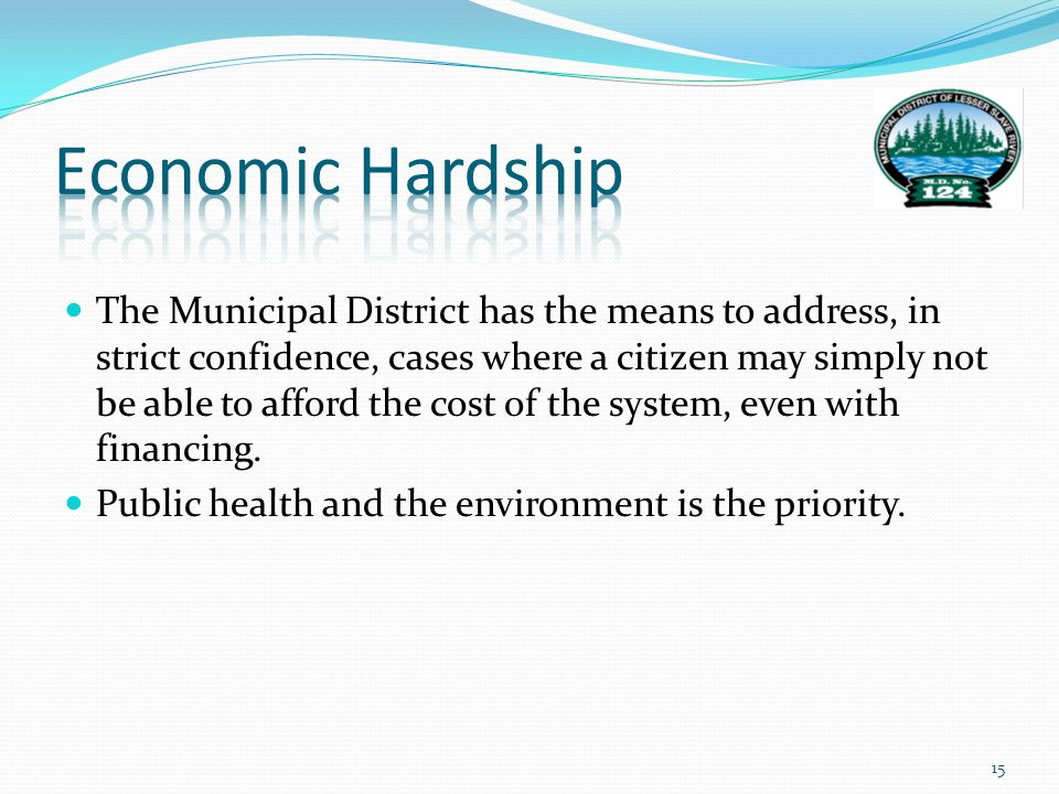 The Municipal District has the means to address, in strict confidence, cases where a citizen may simply not be able to afford the cost of the system, even with financing.