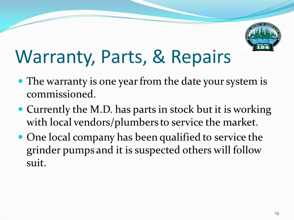 Warranty, Parts, & Repairs The warranty is one year from the date your system is commissioned.
