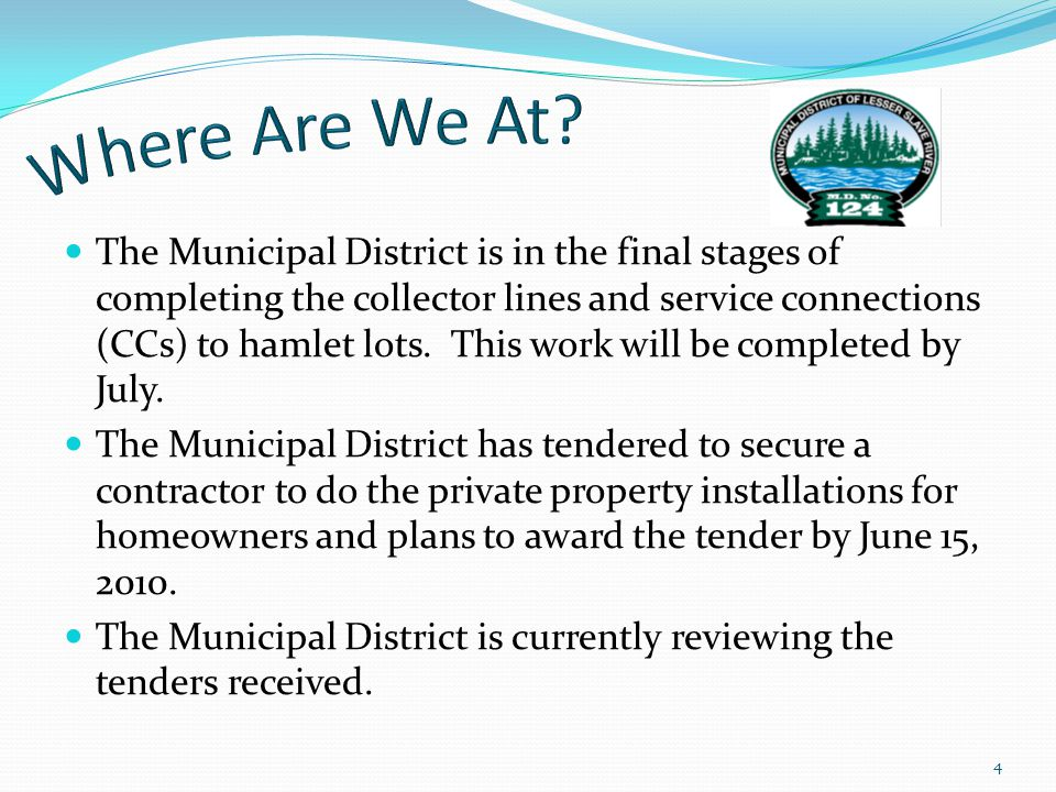 The Municipal District is in the final stages of completing the collector lines and service connections (CCs) to hamlet lots.