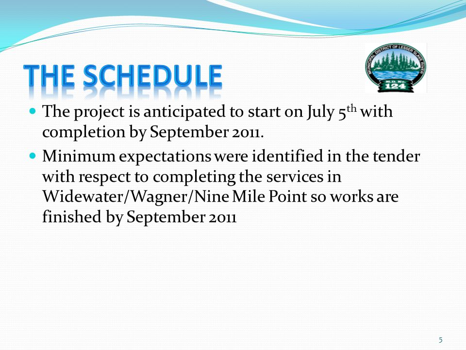 The project is anticipated to start on July 5 th with completion by September 2011.
