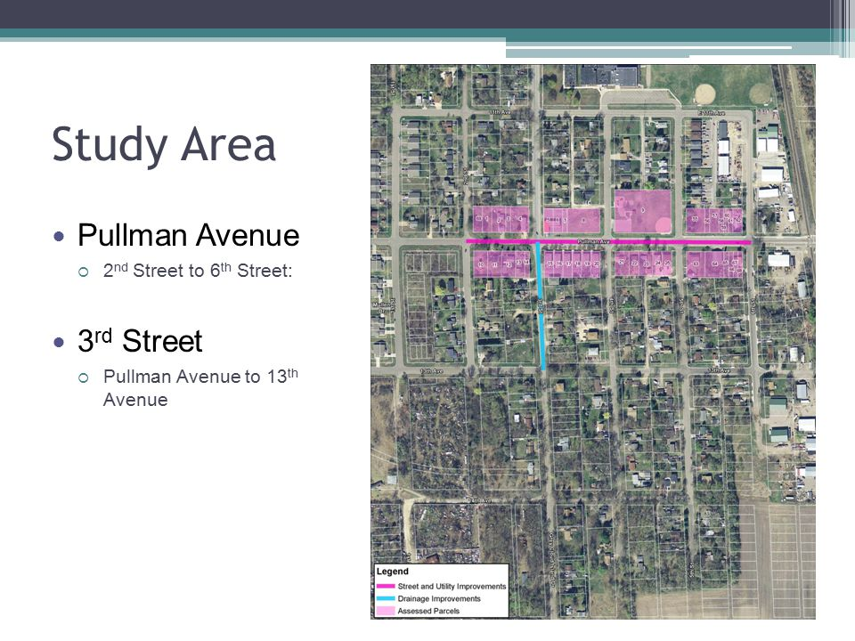 Study Area Pullman Avenue  2 nd Street to 6 th Street: 3 rd Street  Pullman Avenue to 13 th Avenue