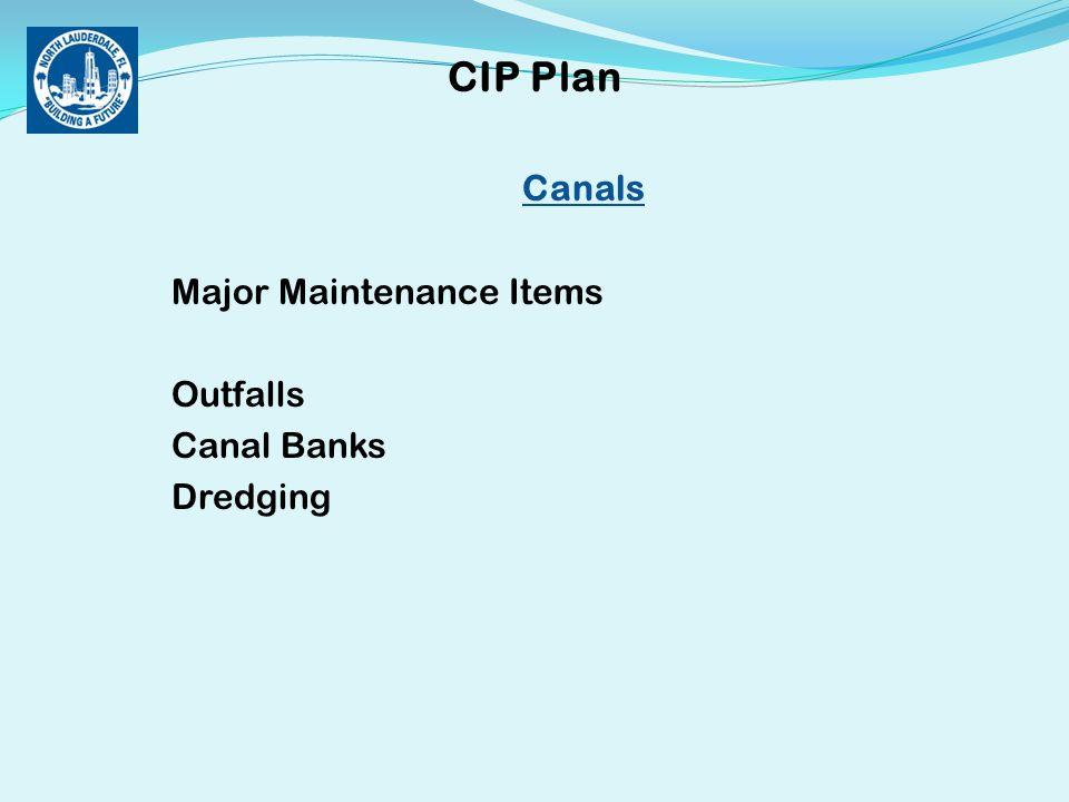 Canals Major Maintenance Items Outfalls Canal Banks Dredging CIP Plan