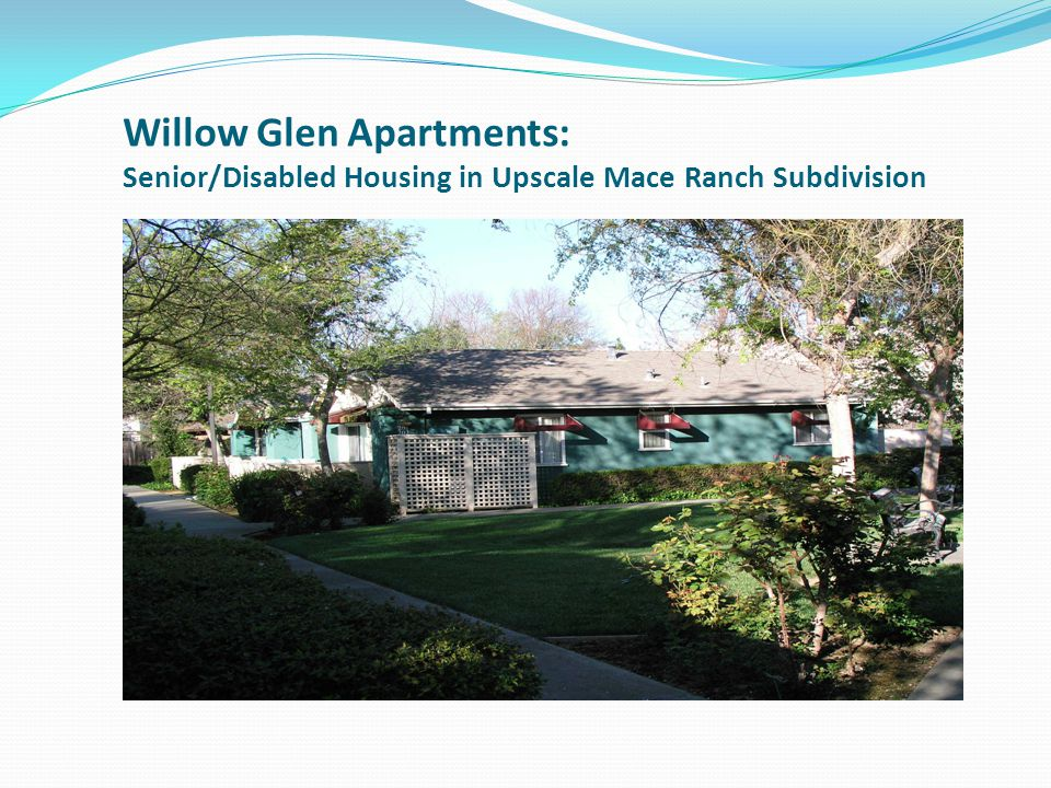 Willow Glen Apartments: Senior/Disabled Housing in Upscale Mace Ranch Subdivision