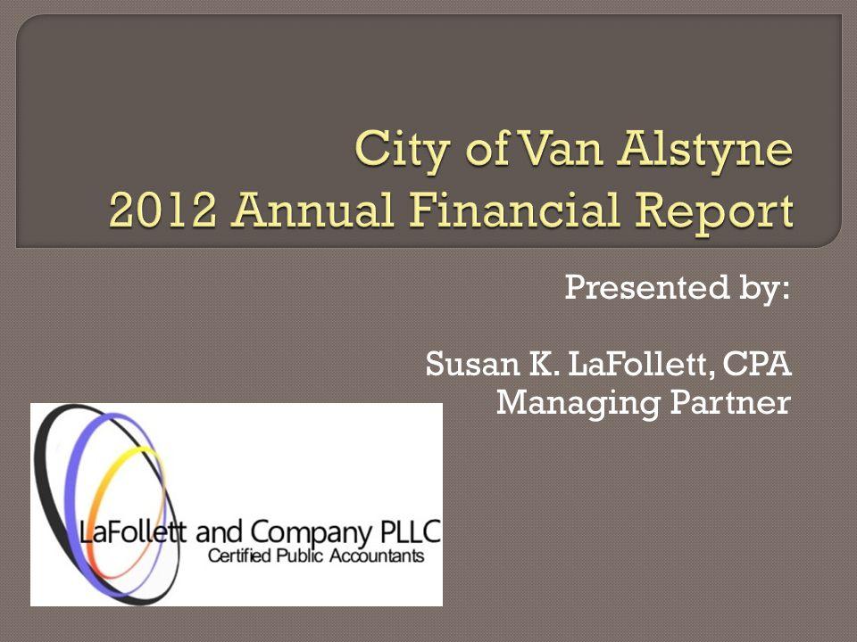 Presented by: Susan K. LaFollett, CPA Managing Partner